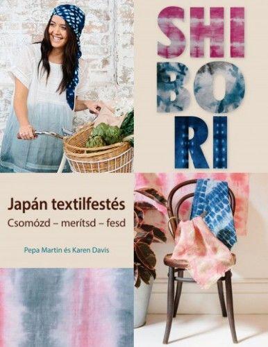 Shibori - japán textilfestés - Karen Davis |
