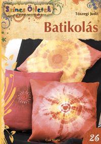 Batikolás - Színes Ötletek 26.