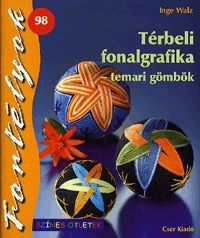 Térbeli fonalgrafika - Fortélyok 98. - Inge Walz pdf epub