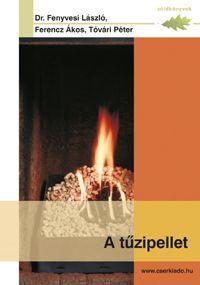 A tűzipellet - Zöldkönyvek - Dr. Fenyvesi László pdf epub