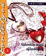 Valentin-napi ajándékok - Fortélyok 2.