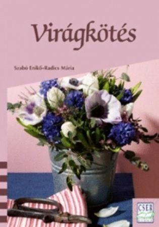 Virágkötés - RADICS MÁRIA |