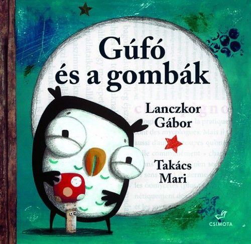 Gúfó és a gombák - Lanczkor Gábor pdf epub