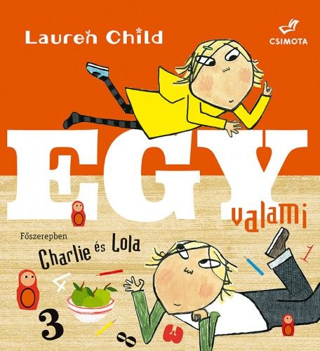 Charlie és Lola - Lauren Child |