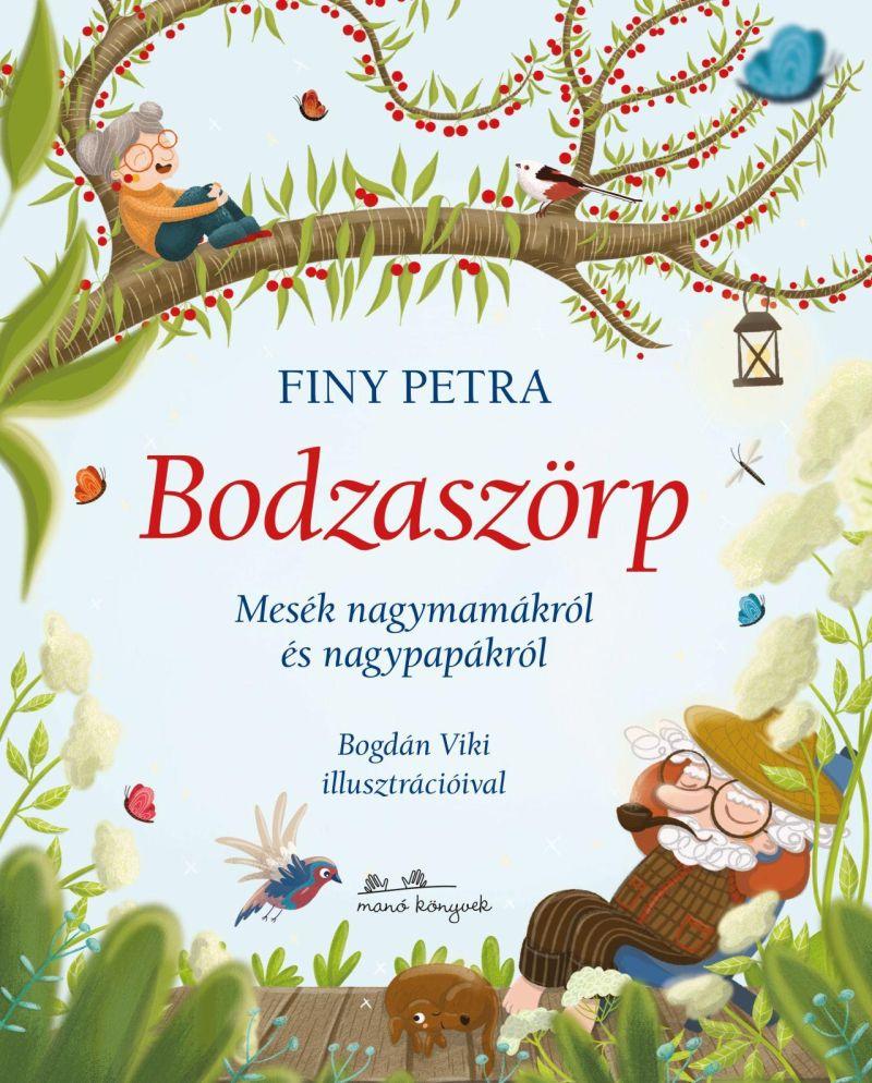 Bodzaszörp - Mesék nagymamákról és nagypapákról