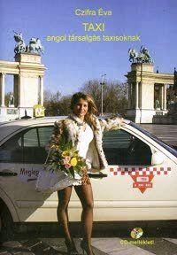 TAXI - angol társalgás taxisoknak (CD melléklettel)