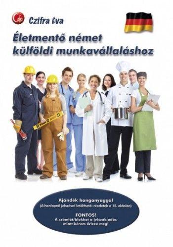 Életmentő német külföldi munkavállaláshoz
