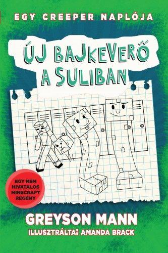 Új bajkeverő a suliban - Egy creeper naplója - negyedik könyv - Nem hivatalos Minecraft regény