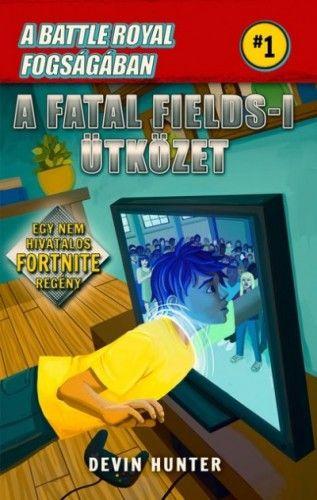 Battle Royal Fogságában 1. - A Fatal Fields-i ütközet - Egy nem hivatalos Fortnite regény