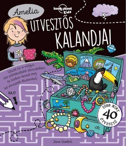 Amelia útvesztős kalandjai - Lonely Planet foglalkoztató könyv