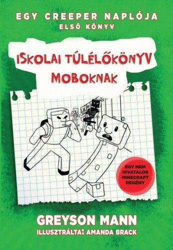 Iskolai túlélőkönyv moboknak - Egy creeper naplója 1.
