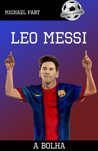 Leo Messi - A bolha - Michael Part |