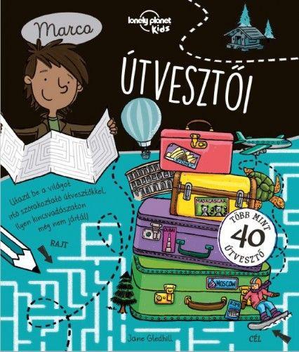 Marco útvesztői - Lonely Planet foglalkoztató könyv - Jane Gledhill |