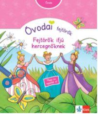 Óvodai fejtörők – Fejtörők ifjú hercegnőknek