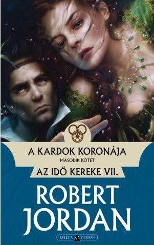 A kardok koronája - II. kötet - Az idő kereke VII. - Robert Jordan |