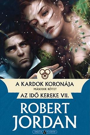 A kardok koronája - I. kötet - Az idő kereke VII.