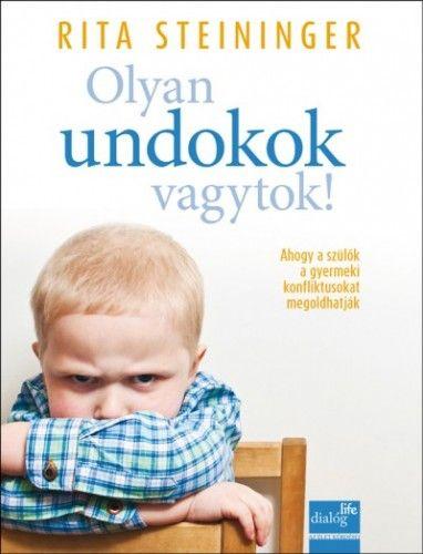 Olyan undokok vagytok! - Ahogy a szülők, óvónők a gyermeki konfliktusokat megoldhatják