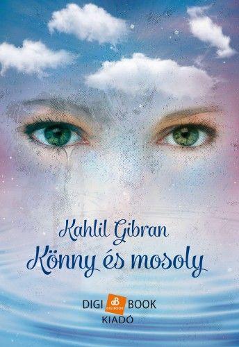 Könny és mosoly - Kahlil Gibran pdf epub