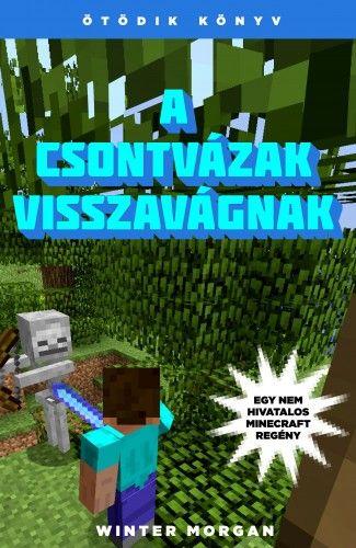 A csontvázak visszavágnak - Egy nem hivatalos Minecraft regény - Ötödik könyv