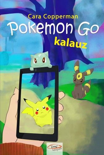 Pokemon Go kalauz - Cara Copperman pdf epub