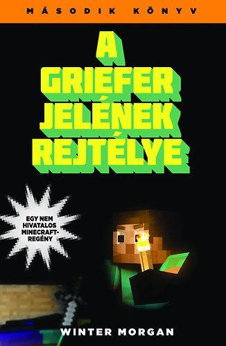A griefer jelének rejtélye - Egy nem hivatalos Minecraft-regény - Második könyv