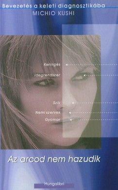 Az arcod nem hazudik - Michio Kushi pdf epub
