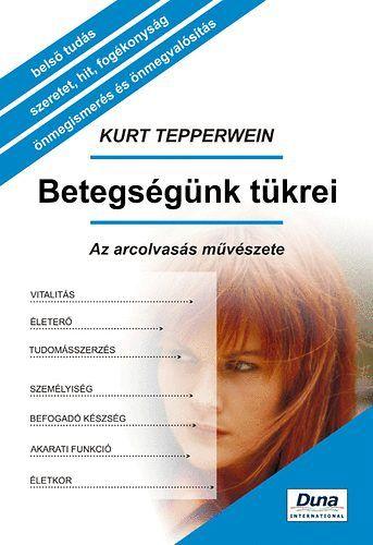 Betegségünk tükrei - Kurt Tepperwein |