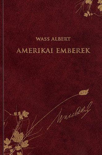 Amerikai emberek - Wass Albert díszkiadás sorozat 46. kötete