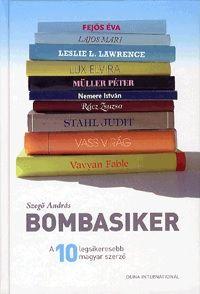 Bombasiker - A 10 LEGSIKERESEBB MAGYAR SZERZŐ