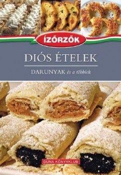 Diós ételek - Darunyak és a többiek - Ízőrzők sorozat 10. kötete