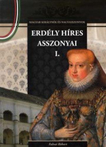 Erdély híres asszonyai I. - Magyar királynék és nagyasszonyok 13.