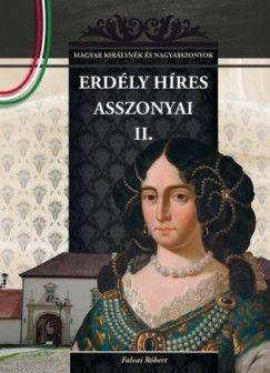 Erdély híres asszonyai II. - Magyar királynék és nagyasszonyok 15.