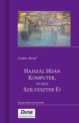 Hajszál Híján Komputer, avagy Szilveszter Éj - Czotter József pdf epub