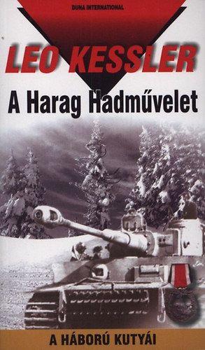 A Harag Hadművelet - A háború kutyái 19. - Leo Kessler |