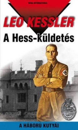 A Hess-küldetés - A háború kutyái 22. - Leo Kessler |