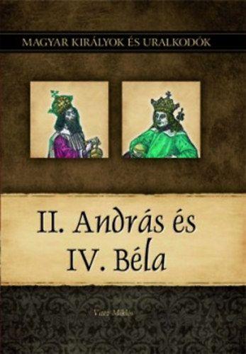 II. András és IV. Béla - Magyar királyok és uralkodók 8. kötet