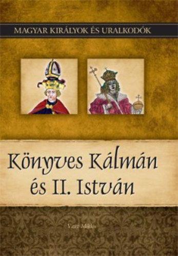 Könyves Kálmán és II. István - Magyar királyok és uralkodók 5. kötet