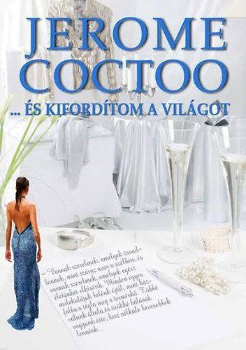 ... és kifordítom a világot - Jerome Coctoo pdf epub