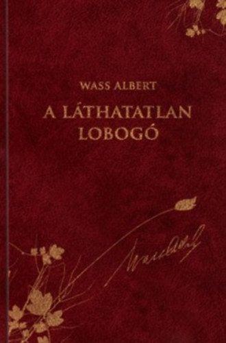 A láthatatlan lobogó - Wass Albert díszkiadás 41.