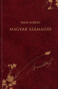 Magyar számadás - Wass Albert díszkiadás 47.