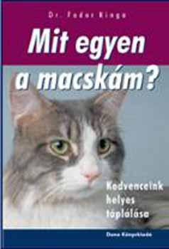 Mit egyen a macskám? - Kedvenceink helyes táplálása