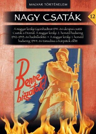 Nagy csaták 12. kötetA magyar királyi honvédség harcai a keleti hadszíntéren 1941-1944 - SZABÓ PÉTER |