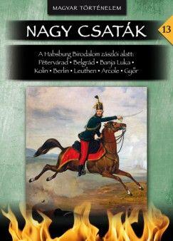 A Habsburg Birodalom zászlói alatt - Nagy csaták 13. kötet