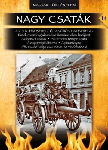 Nagy csaták 14. - A K.u.K. hadseregtől a Vörös Hadseregig - Balla Tibor |