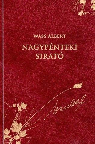 Nagypénteki sirató - Wass Albert díszkiadás 42.