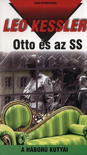 Otto és az SS - A háború kutyái 16. - Leo Kessler pdf epub