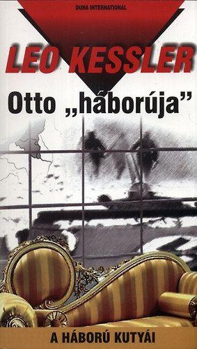 Otto háborúja- A háború kutyái 12. - Leo Kessler |