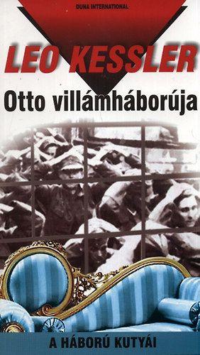 Otto villámháborúja - A háború kutyái 15. - Leo Kessler |