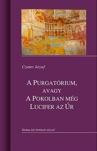 A Purgatórium, avagy a Pokolban még Lucifer az úr