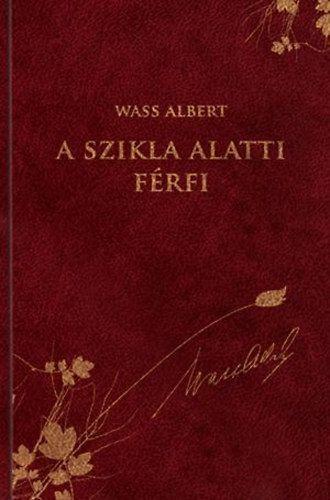 A szikla alatti férfi - Novellák, elbeszélések - Wass Albert díszkiadás 38.